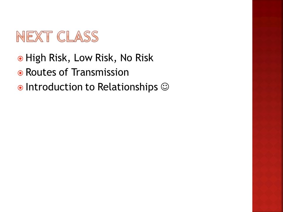 Next Class High Risk, Low Risk, No Risk Routes of Transmission