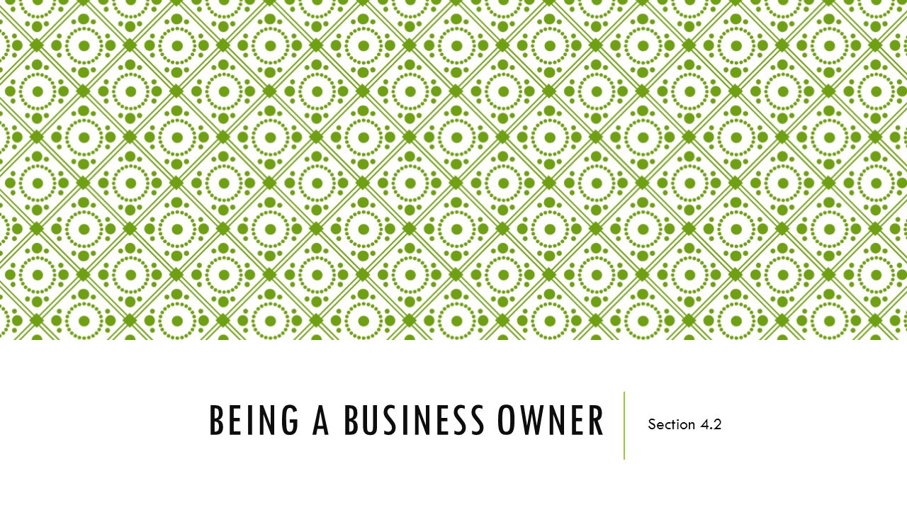 Being a Business Owner Section 4.2