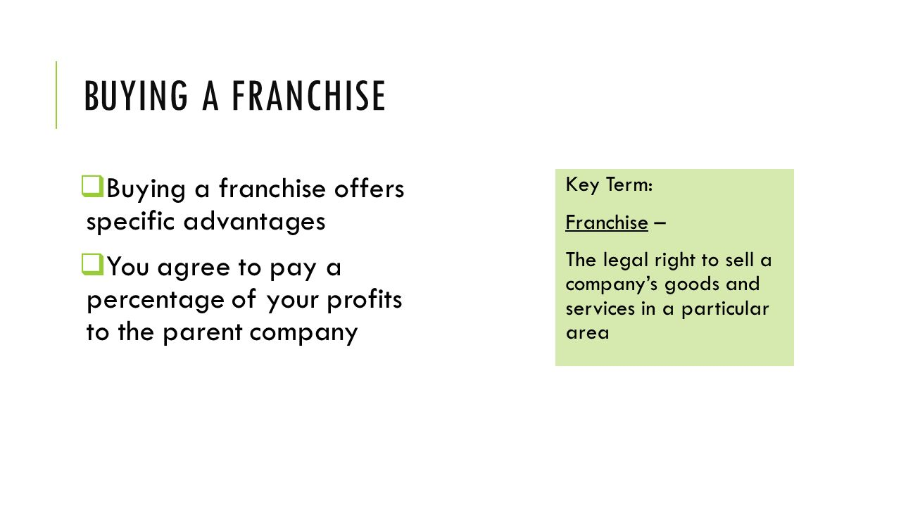 Buying a franchise Buying a franchise offers specific advantages