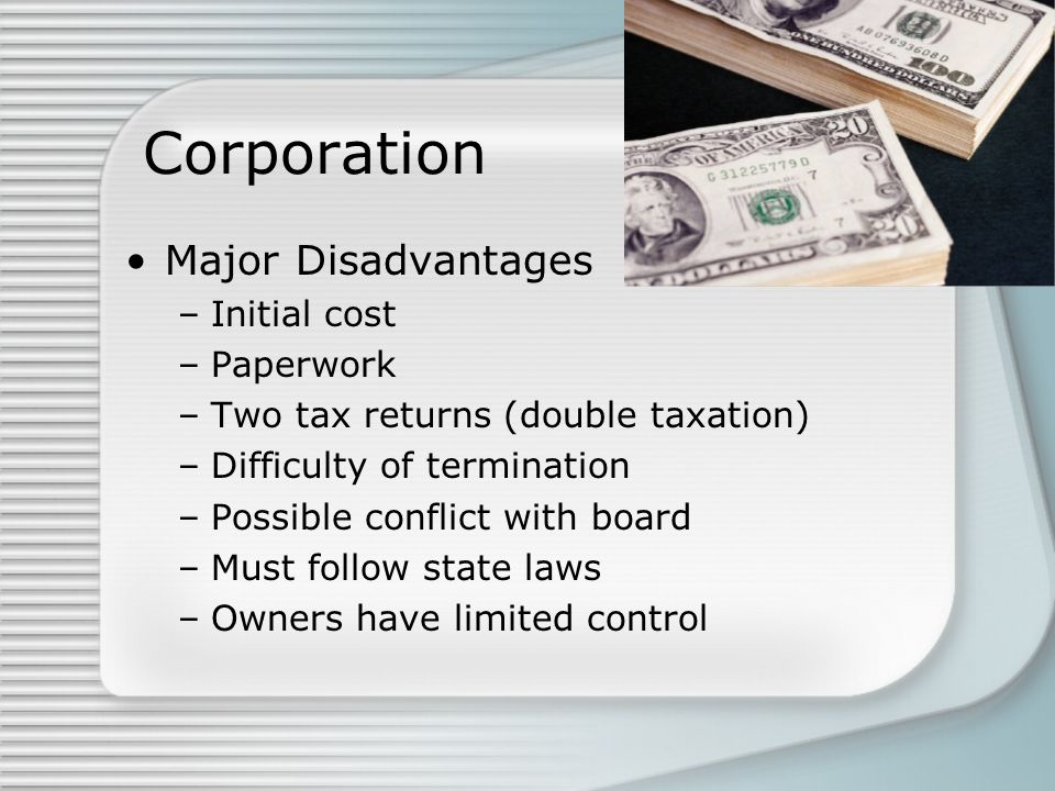 Corporation Major Disadvantages Initial cost Paperwork