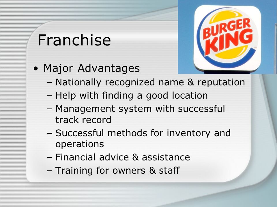 Franchise Major Advantages Nationally recognized name & reputation