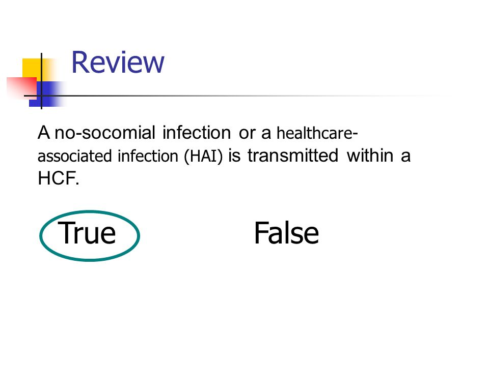 Review A no-socomial infection or a healthcare-associated infection (HAI) is transmitted within a HCF.