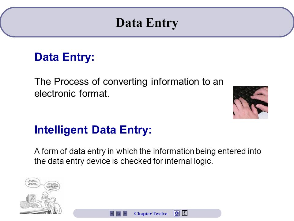 Data Entry Data Entry: Intelligent Data Entry: