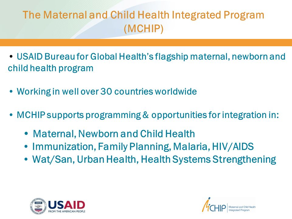 The Maternal and Child Health Integrated Program (MCHIP)