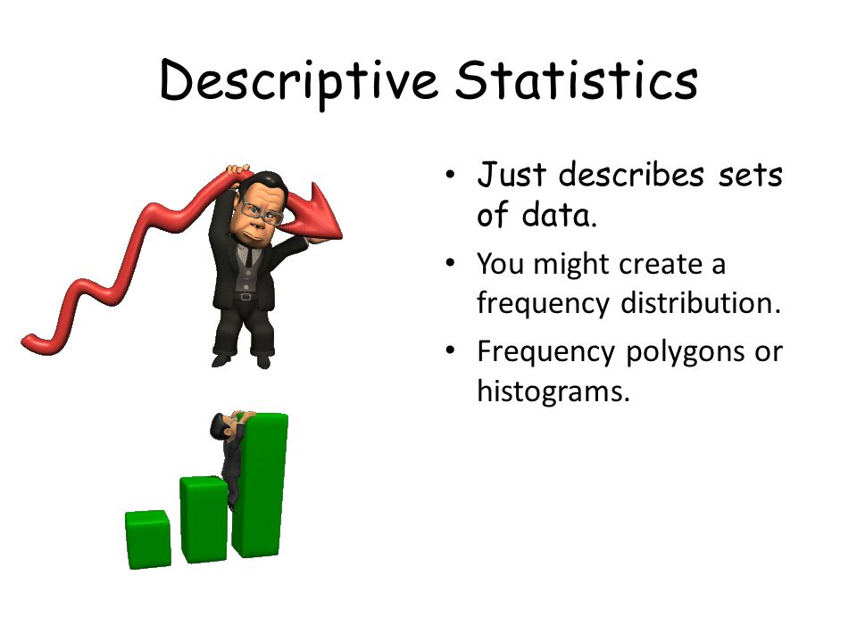how to describes the descriptive statistics So, why have we called it a sample mean this is because, in statistics,  we are now stuck as to which mode best describes the central tendency of the data.