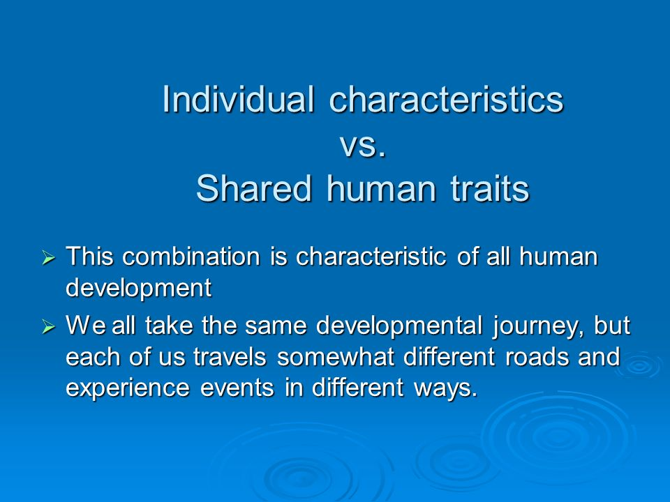 human development and individual differences The role of culture in social development over the life span: an interpersonal relations approach  individual differences with respect to ways the child.