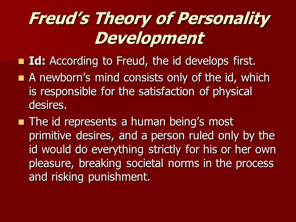 the theory of personality development by freud Get an answer for 'what is freud's theory of personality development, and is it still relevant today' and find homework help for other social sciences questions at.