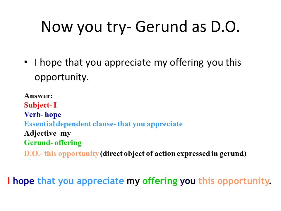Now you try- Gerund as D.O.