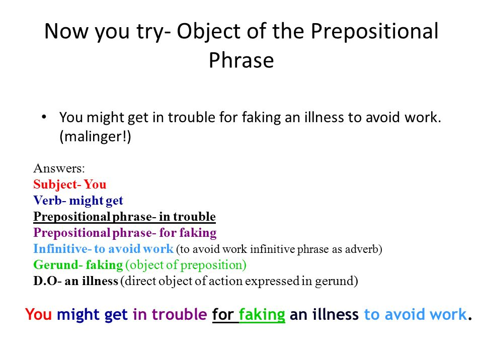 Now you try- Object of the Prepositional Phrase