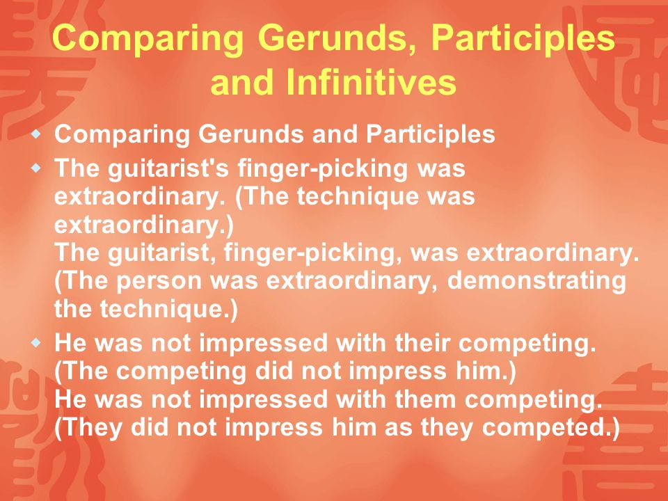 Comparing Gerunds, Participles and Infinitives
