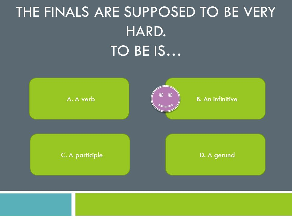 The finals are supposed to be very hard. To be is…