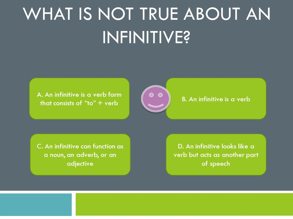 What is not true about an infinitive
