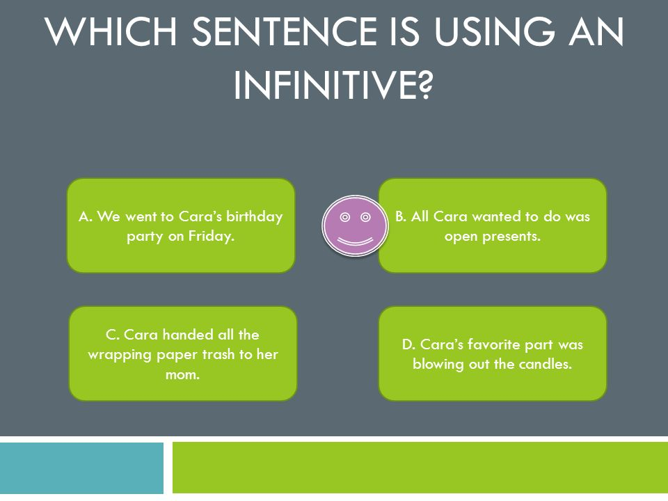 Which sentence is using an infinitive