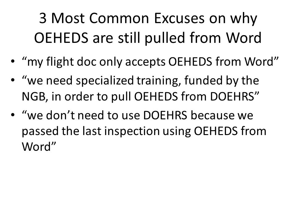 3 Most Common Excuses on why OEHEDS are still pulled from Word