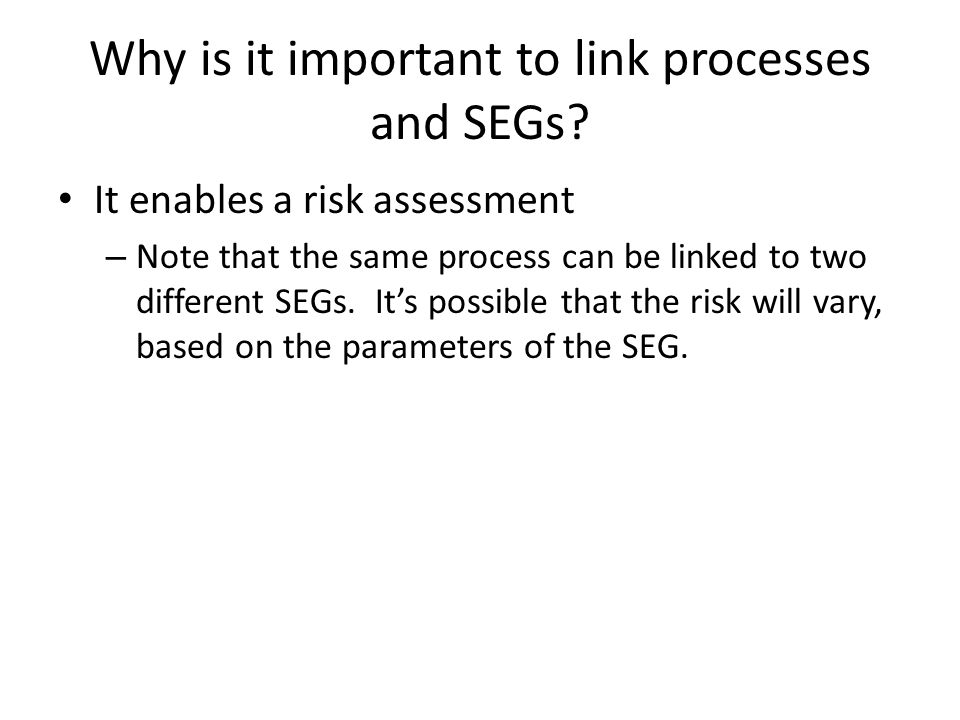 Why is it important to link processes and SEGs