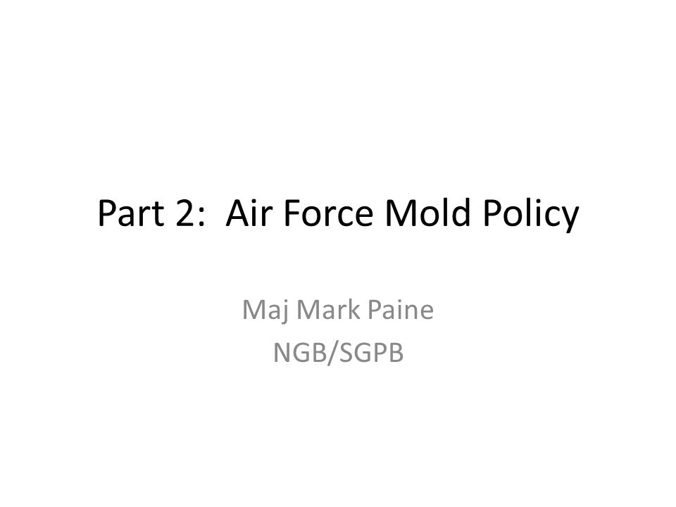 Part 2: Air Force Mold Policy