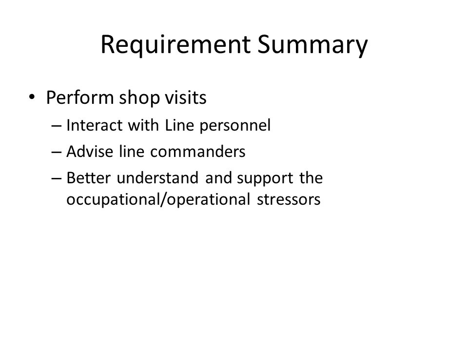 Requirement Summary Perform shop visits Interact with Line personnel
