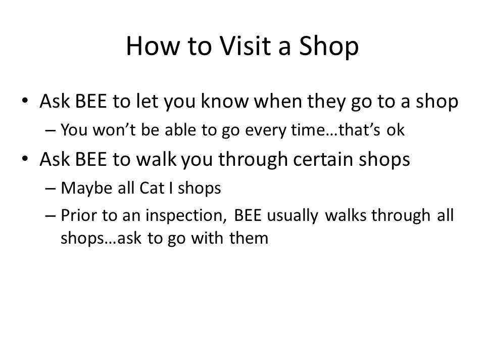 How to Visit a Shop Ask BEE to let you know when they go to a shop