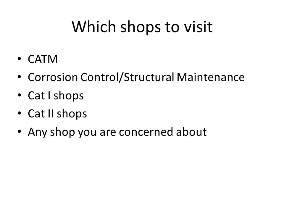 Which shops to visit CATM Corrosion Control/Structural Maintenance