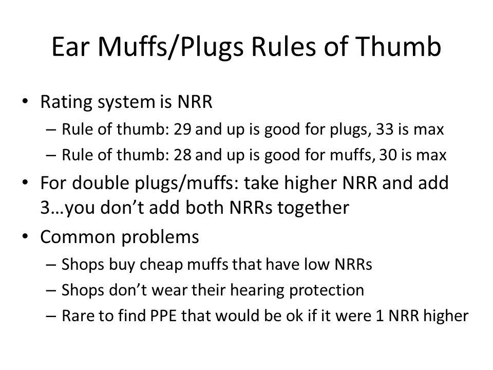 Ear Muffs/Plugs Rules of Thumb