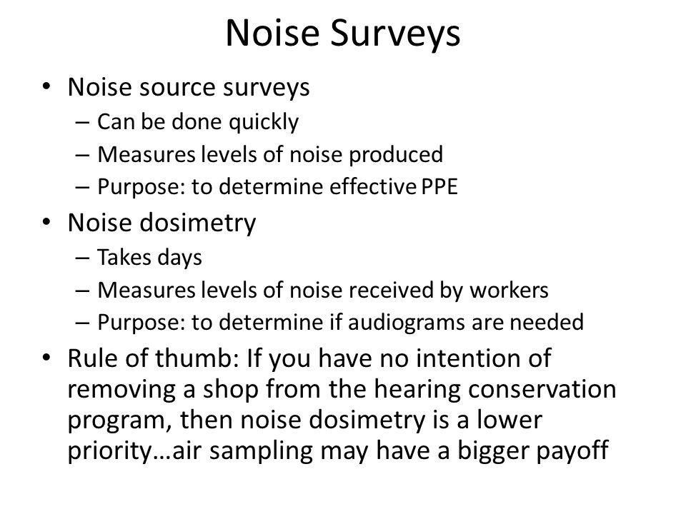 Noise Surveys Noise source surveys Noise dosimetry