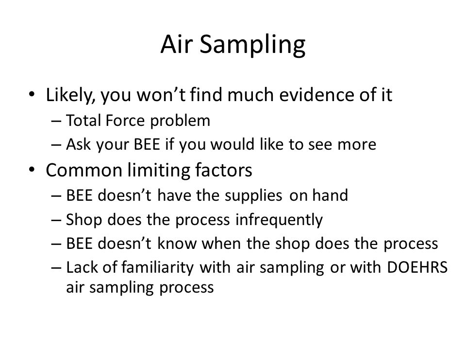Air Sampling Likely, you won't find much evidence of it