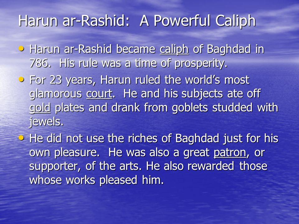 Harun ar-Rashid: A Powerful Caliph