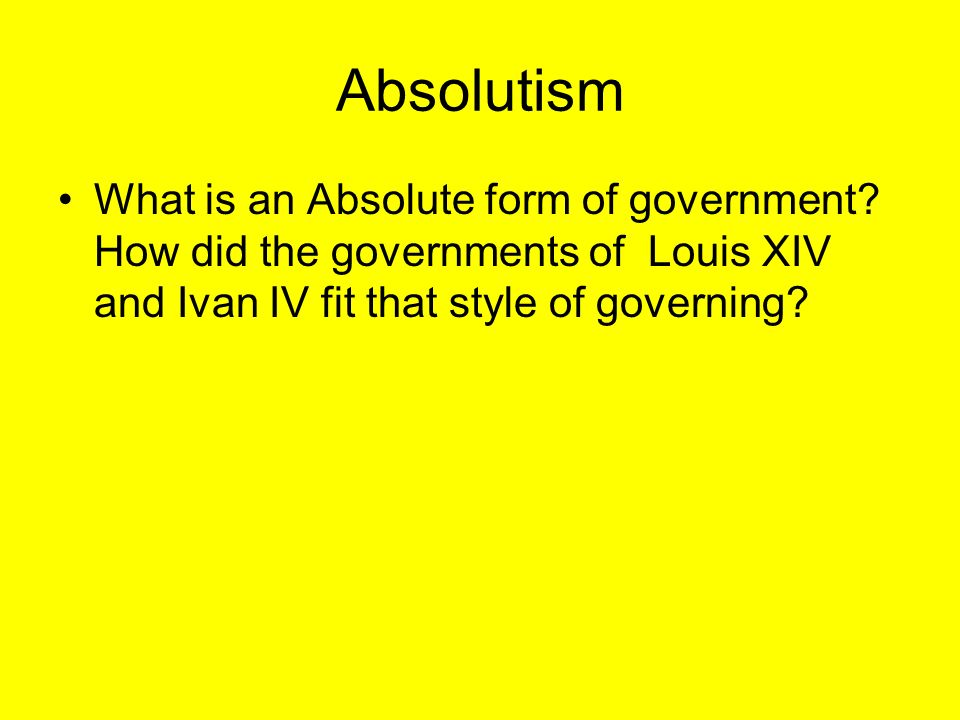 absolutism and louis xiv Louis xiv: the absolute monarch during the time of the 17 th century, a new key term called absolutism was created.
