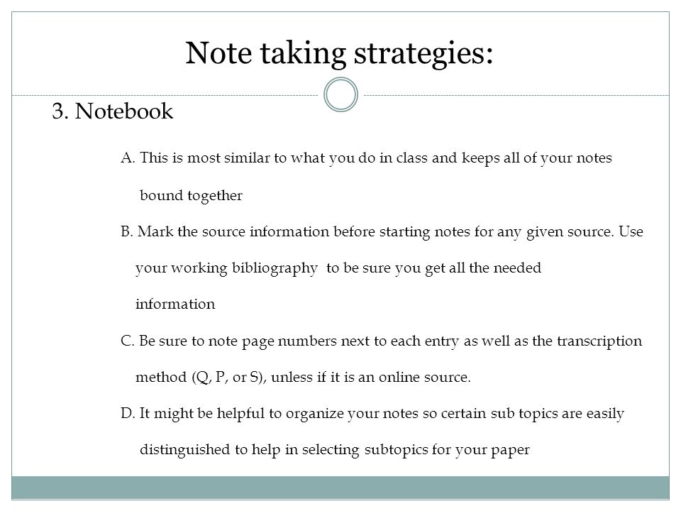 note taking for research papers Taking purposeful research notes  research paper it is even more important than the actual writing of the paper why because having useful, organized notes  this is because the process of taking notes is time-consuming and arduous, and, especially for many students with learning disabilities, the idea of writing down a significant.