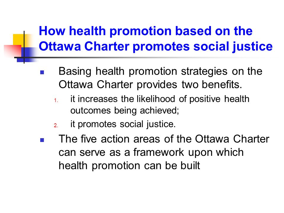 ottawa charter in action Cancer control examples across the ottawa charter principles strengthen community action aim: empowering communities to increase control over preserving and improving.