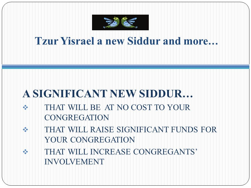 Tzur Yisrael a new Siddur and more…