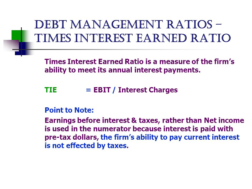 debt management ratio The debt management ratio measures how much of a company's operations comes from debt instead of other forms of financing, such as stock or personal savings the debt management ratio is one measure among many of a company's risk and likelihood of default.
