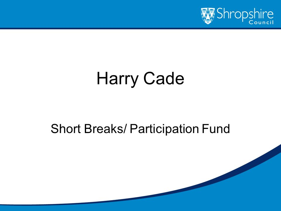 Short Breaks/ Participation Fund