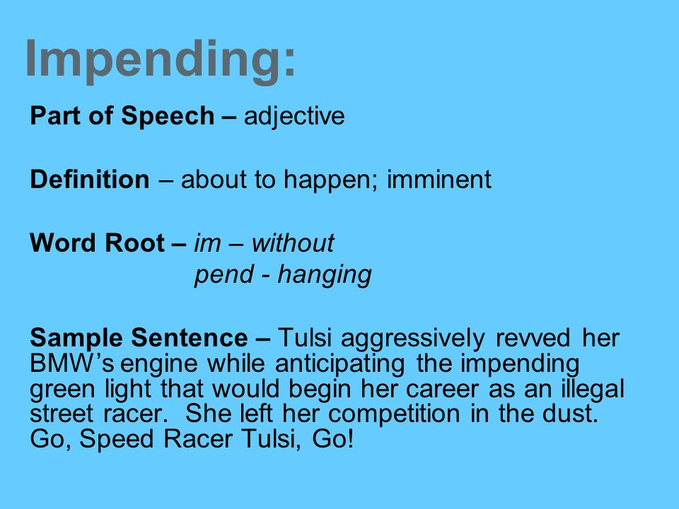 Elucidate: Part of Speech – verb - ppt video online download Impending Definition