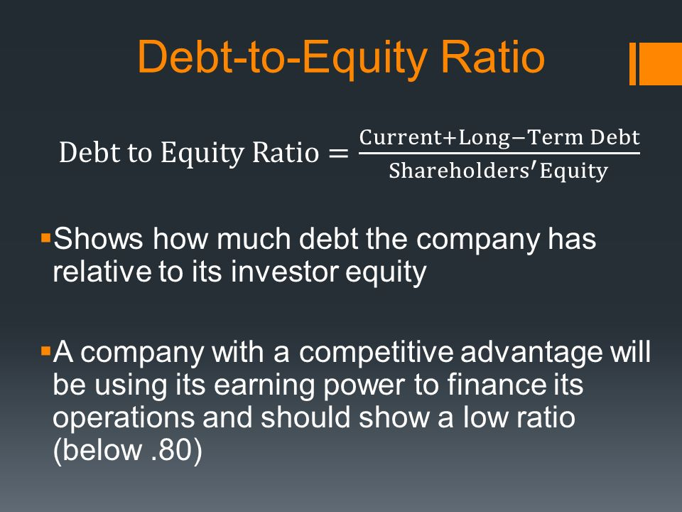 debt equity ratio Debt to equity ratio is defined as an indication of management's reliance to finance its asset on debt rather than on equity.