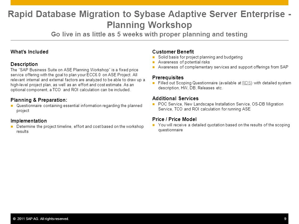 Rapid Database Migration to Sybase Adaptive Server Enterprise - Planning Workshop Go live in as little as 5 weeks with proper planning and testing