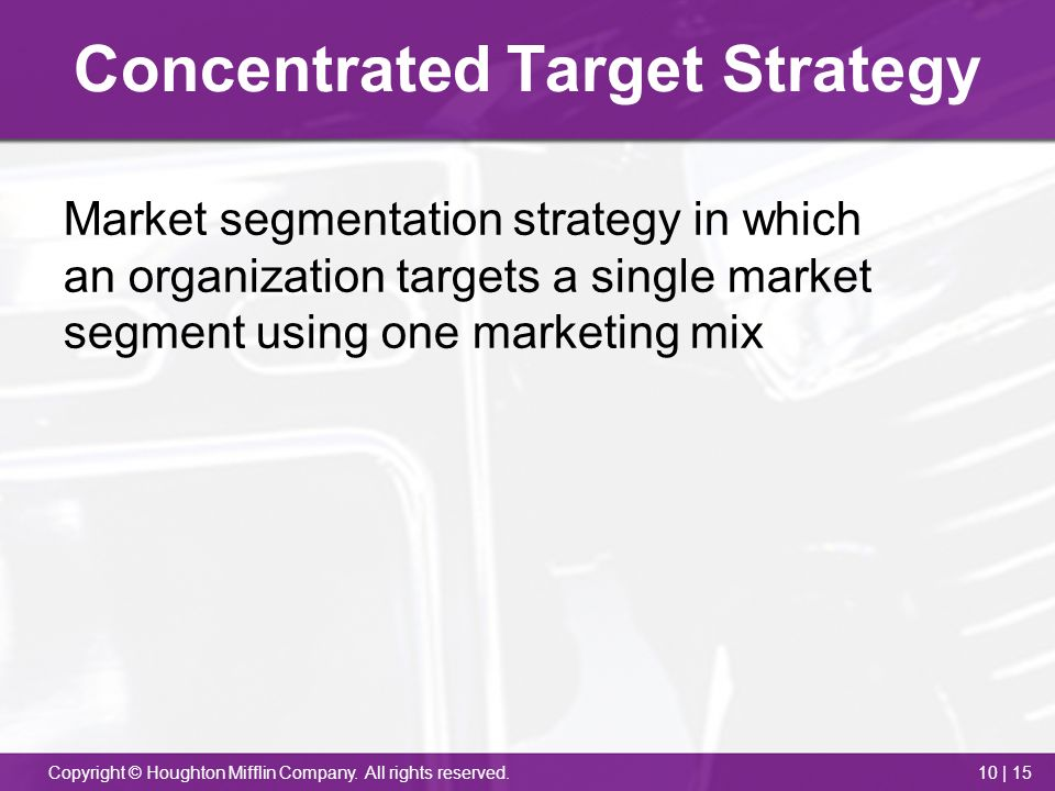 Chapter 10 Target Markets: Segmentation, Evaluation, and ...