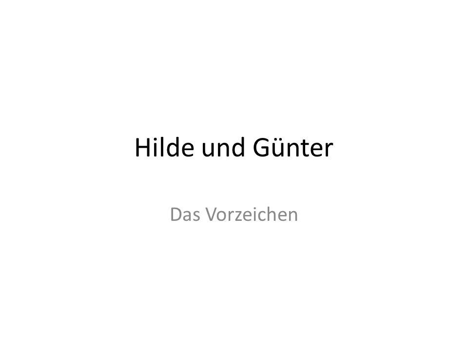 Hilde und Günter Das Vorzeichen