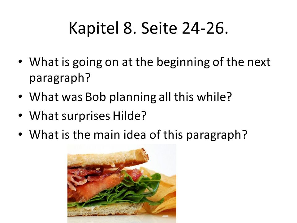Kapitel 8. Seite 24-26. What is going on at the beginning of the next paragraph What was Bob planning all this while