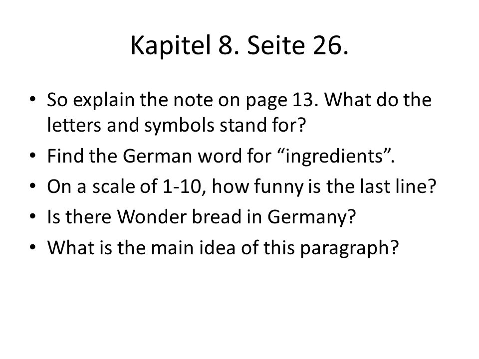 Kapitel 8. Seite 26. So explain the note on page 13. What do the letters and symbols stand for Find the German word for ingredients .