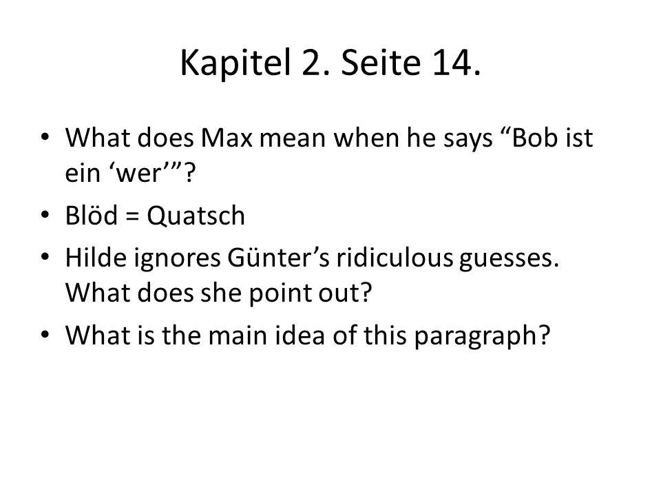 Kapitel 2. Seite 14. What does Max mean when he says Bob ist ein 'wer' Blöd = Quatsch.