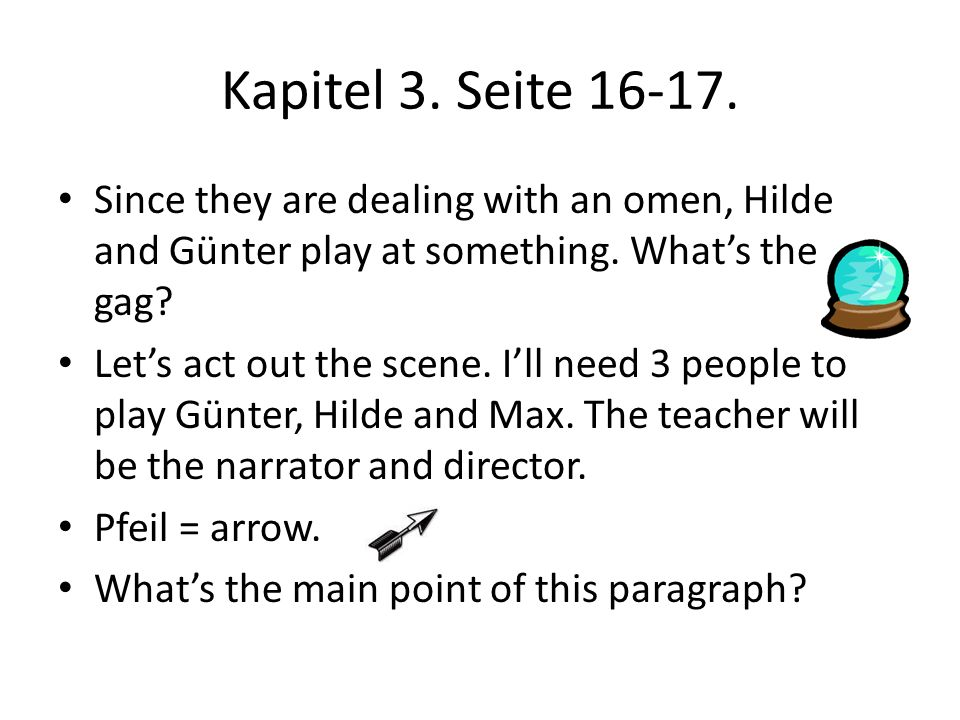 Kapitel 3. Seite Since they are dealing with an omen, Hilde and Günter play at something. What's the gag