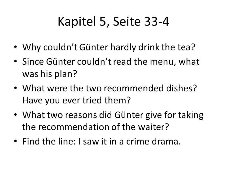 Kapitel 5, Seite 33-4 Why couldn't Günter hardly drink the tea