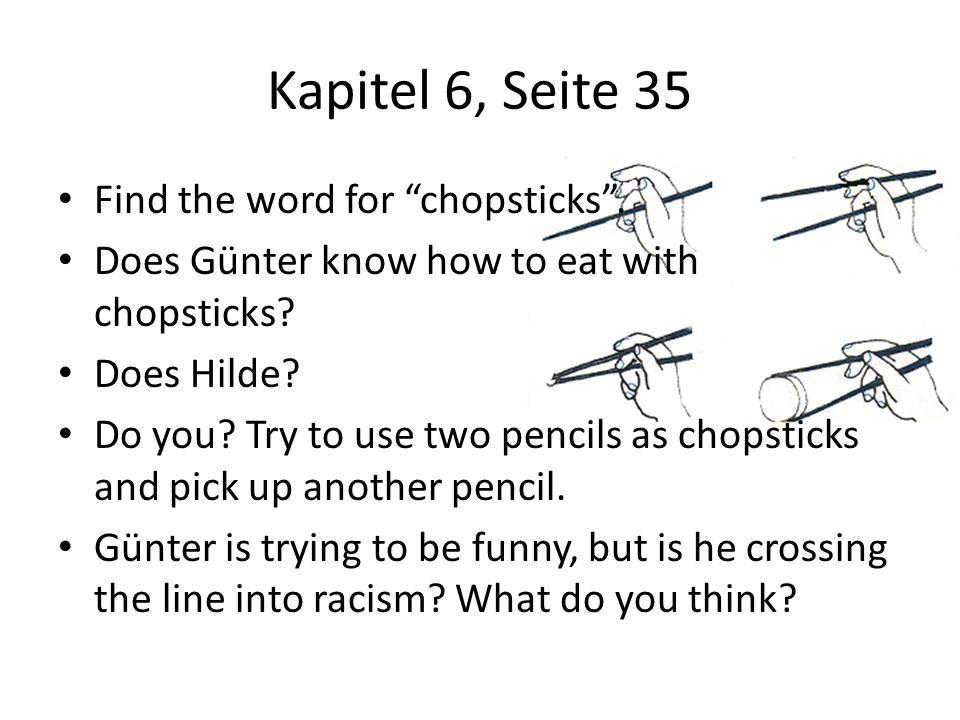 Kapitel 6, Seite 35 Find the word for chopsticks .