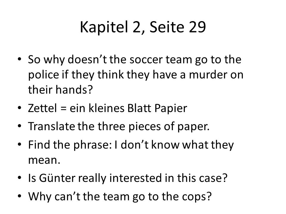 Kapitel 2, Seite 29 So why doesn't the soccer team go to the police if they think they have a murder on their hands