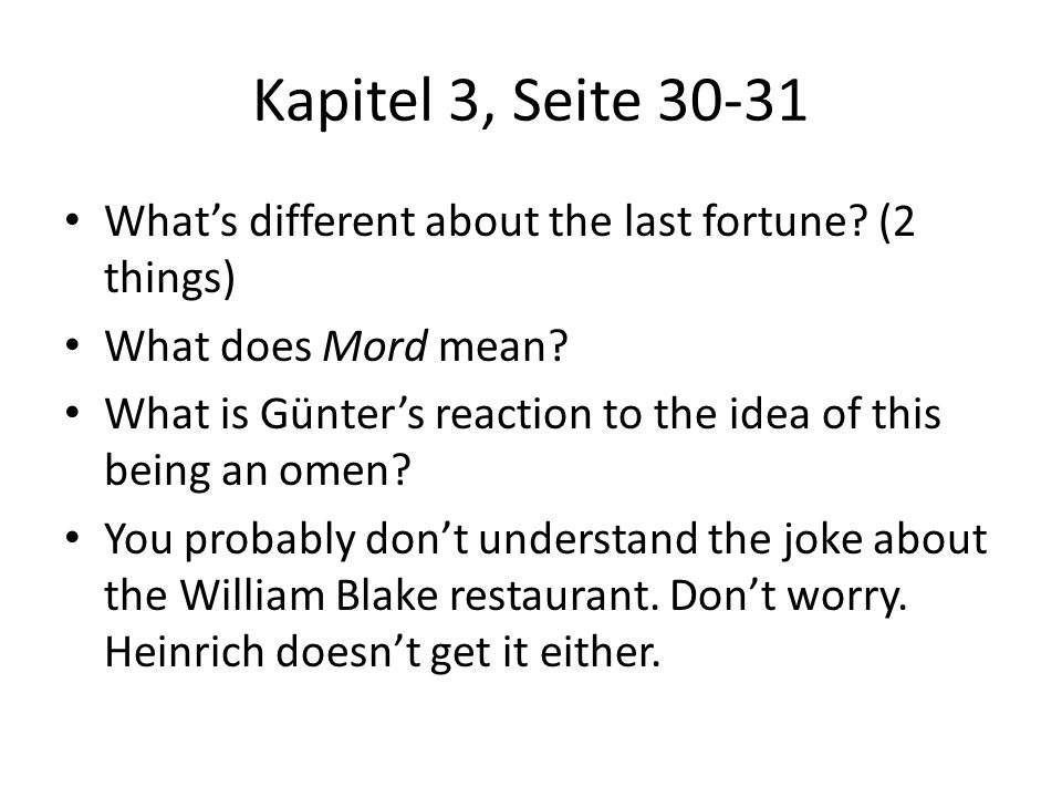 Kapitel 3, Seite 30-31 What's different about the last fortune (2 things) What does Mord mean