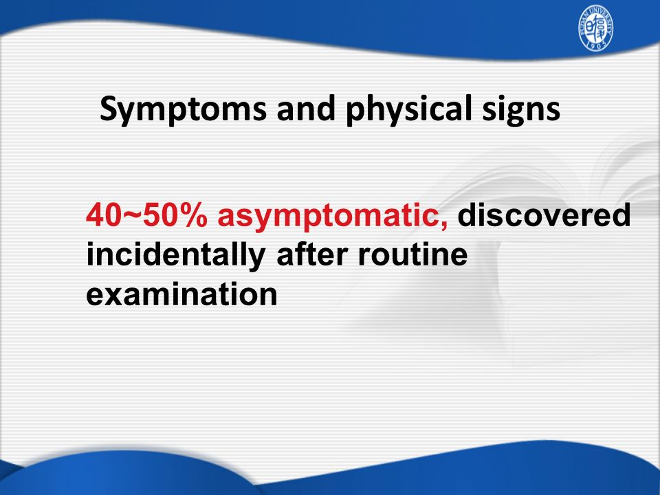 Symptoms and physical signs