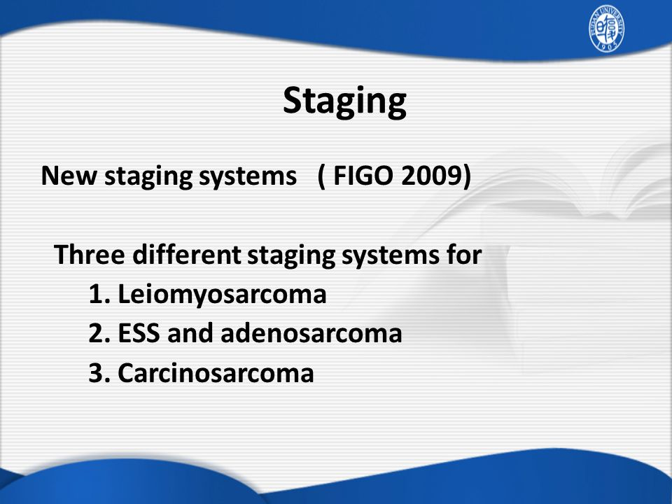 Staging New staging systems ( FIGO 2009)