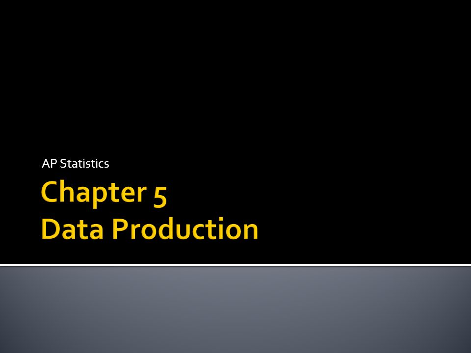 Chapter 5 Data Production