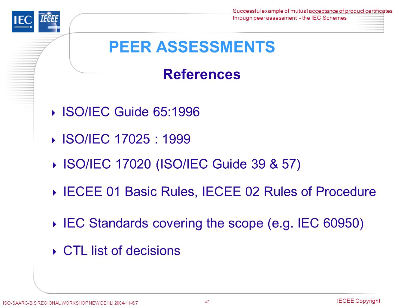 By pierre de ruvo executive secretary iecee ppt video online download peer assessments references isoiec guide 651996 isoiec 17025 1999 falaconquin